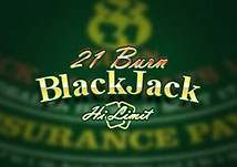 21 Burn Black Jack Hi Limit Blackjack